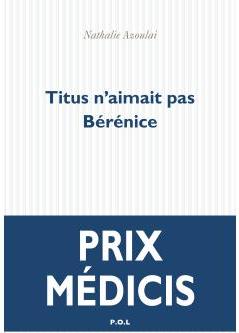 Nathalie Azoulai_couverture Titus n aimait pas Berenice 2015